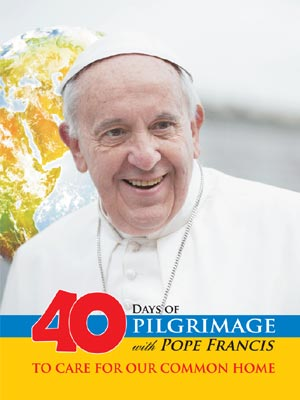 40 Days of Pilgrimage with Pope Francis