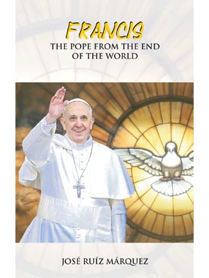 FRANCIS - The Pope From The End of The World