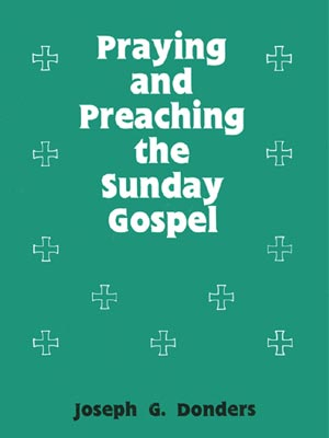 Praying and Preaching the Sunday Gospel