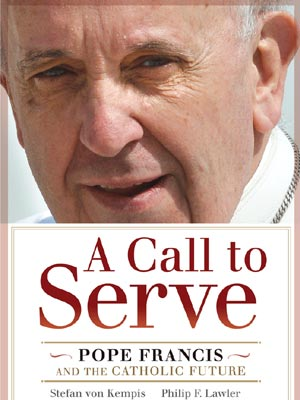 A Call To Serve  Pope Francis and the Catholic future