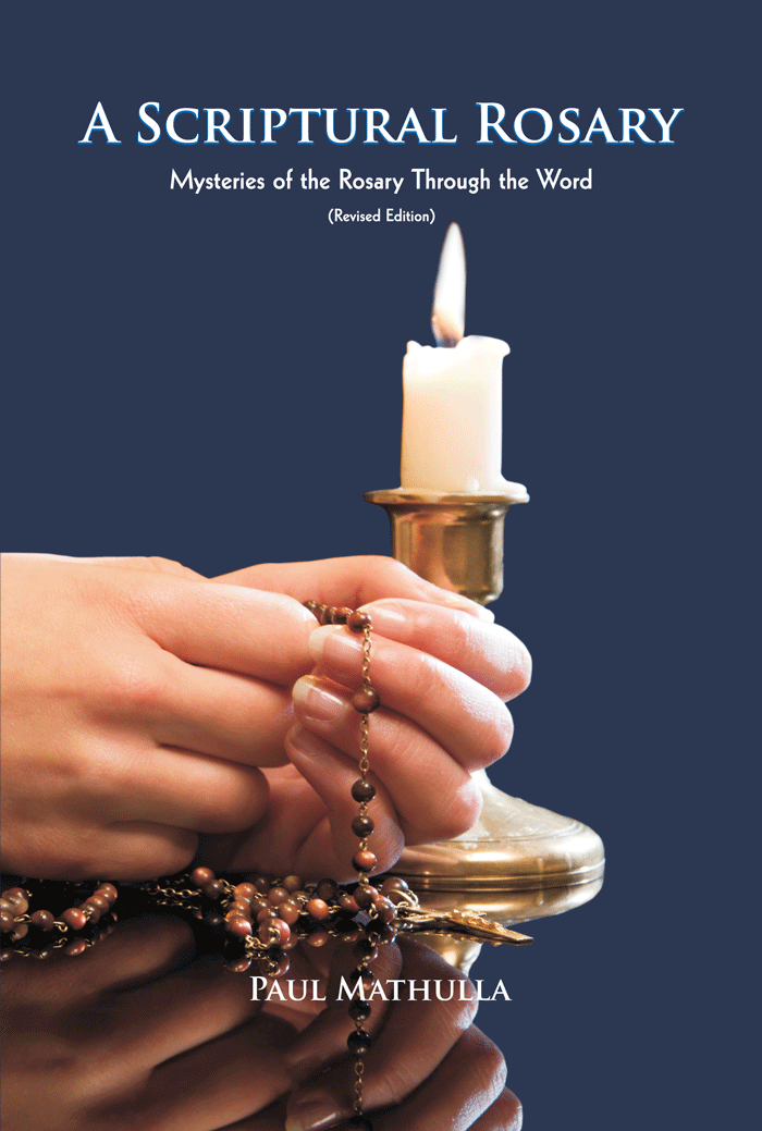 A Scriptural Rosary Mysteries of the Rosary Through the Word (Revised Edition)