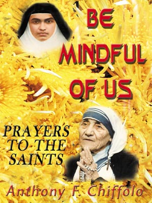 Be Mindful of us: Prayers to the Saints