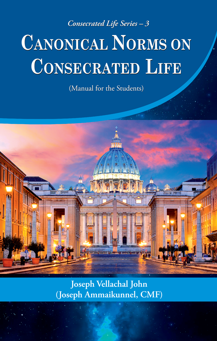 CANONICAL NORMS ON  CONSECRATED LIFE (Manual for the Students)