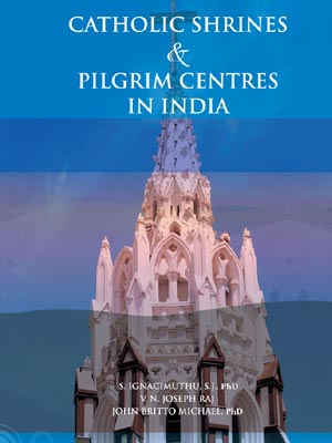 Catholic Shrines & Pilgrim Centres in India