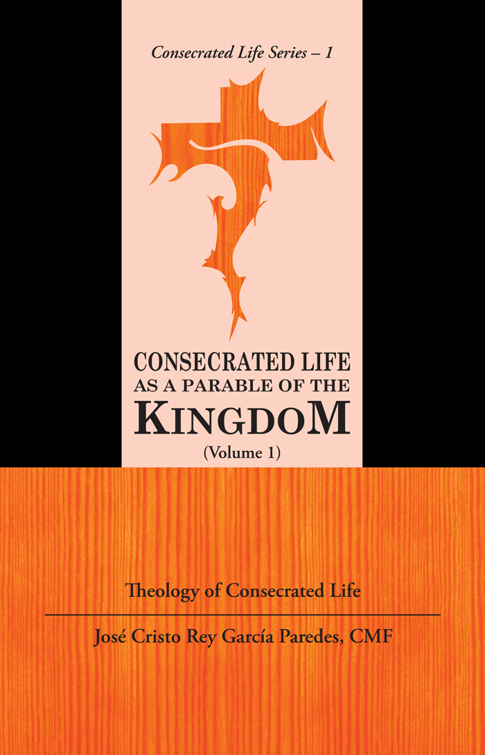 CONSECRATED LIFE AS A PARABLE OF THE KINGDOM (Theology of Consecrated Life) (Volume 1)