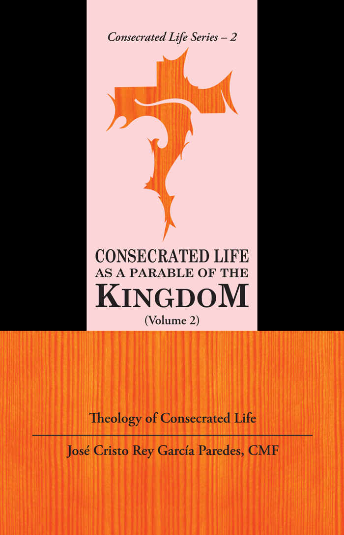 CONSECRATED LIFE AS A PARABLE OF THE KINGDOM (Theology of Consecrated Life) (Volume 2)