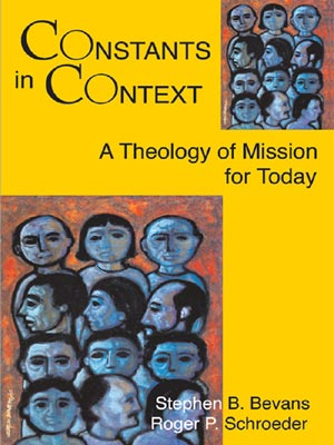 Constants in Context, A Theology of Mission for Today