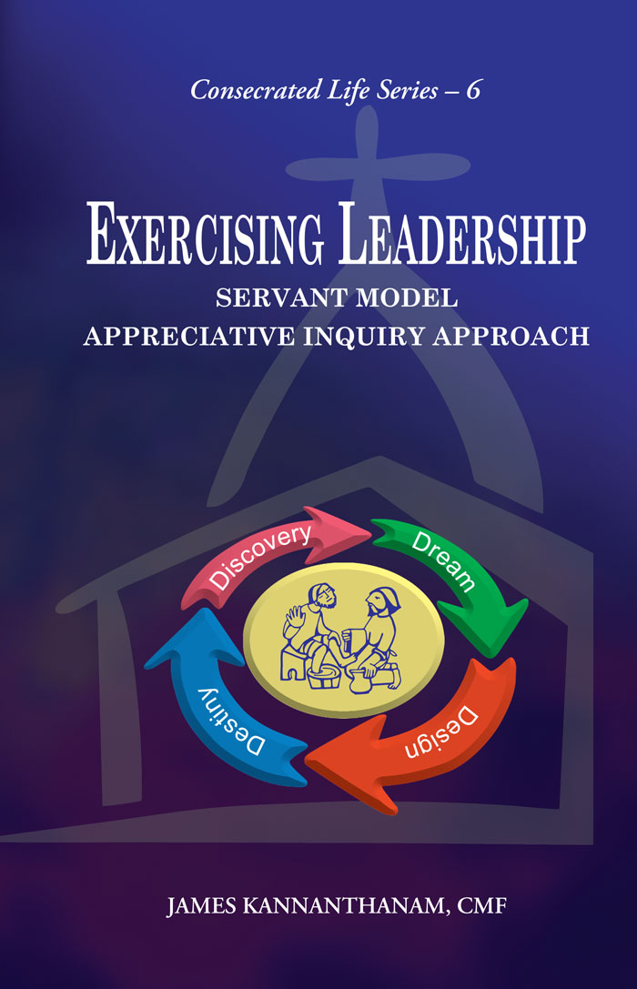 EXERCISING LEADERSHIP Servant Model Appreciative Inquiry Approach
