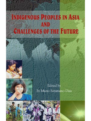 Indigenous Peoples in  Asia and Challenges of the Future