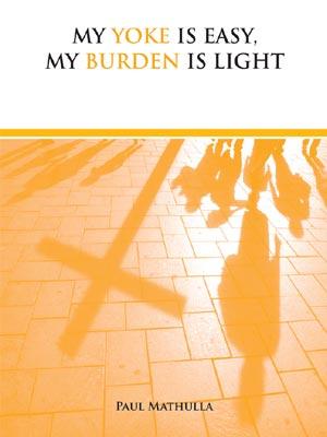 My Yoke Is Easy My Burden Is Light