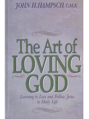 The Art of Loving God: Practice Makes Perfect