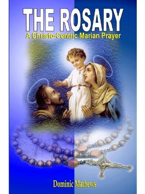 The Rosary-A Christo-Centric Marian prayer