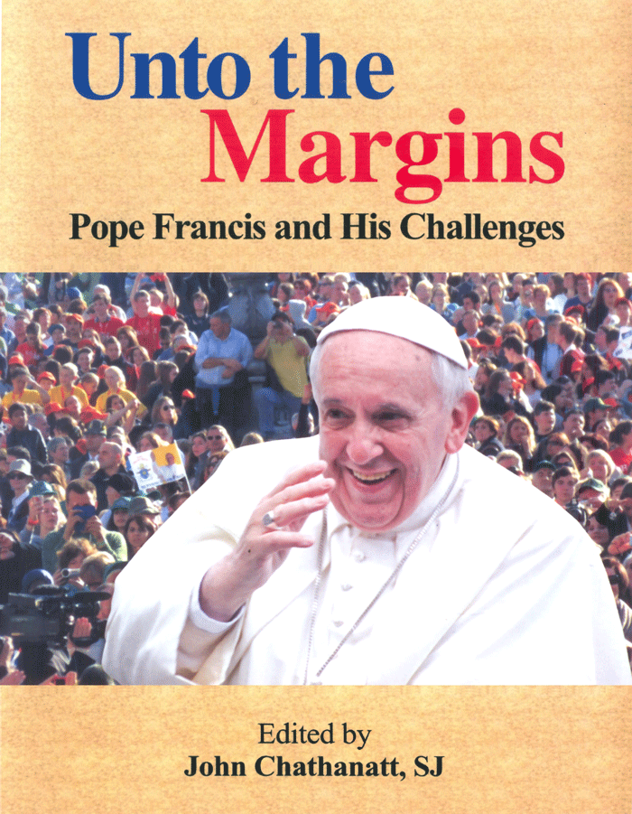 Unto The Margins - Pope Francis And His Challenges