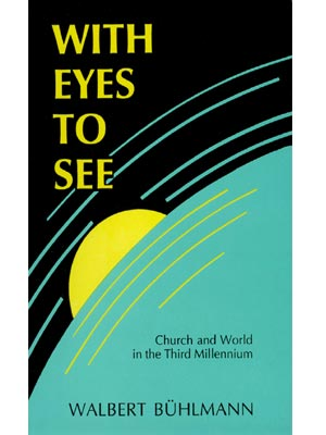With Eyes To See: Church and World in the Third Millennium